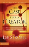The Case for a Creator: A Journalist Investigates Scientific Evidence That Points Toward God (Mass Market) - Lee Strobel