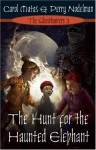 The Hunt For The Haunted Elephant - Carol Matas, Perry Nodelman