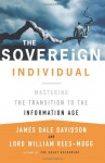 The Sovereign Individual: Mastering the Transition to the Information Age - James Dale Davidson, William Rees-Mogg