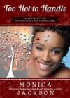 Too Hot to Handle - Monica Jackson