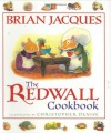The Redwall Cookbook - Brian Jacques, Christopher Denise