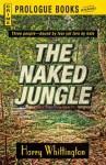 The Naked Jungle (Prologue Crime) - Harry Whittington