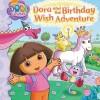 Dora and the Birthday Wish Adventure - Emily Sollinger, Robert Roper