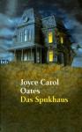 Das Spukhaus - Joyce Carol Oates