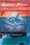 Distant Shore: A Caribbean Escape - Bill Boudreau