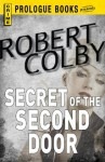 Secret of the Second Door (Prologue Books) - Robert Colby