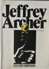 Co do grosza - Jeffrey Archer