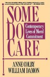 Some Do Care - Anne Colby, William Damon