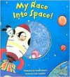 My Race Into Space! [With Water Pouch] - Annie Auerbach