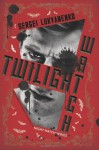 Twilight Watch - Sergei Lukyanenko