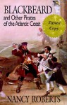 Blackbeard and Other Pirates of the Atlantic Coast - Nancy Roberts