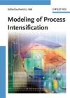 Modeling of Process Intensification - Frerich J. Keil