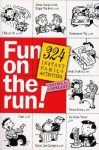 Fun on the Run!: 324 Instant Family Activities - Cynthia L. Copeland