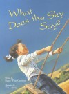 What Does the Sky Say? - Nancy White Carlstrom, Tim Ladwig