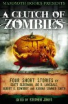 Mammoth Books Presents a Clutch of Zombies: Four Stories by Scott Elderman, Joe R. Lansdale, Albert E. Cowdrey and Karina Sumner Smith - Albert E. Cowdrey, Scott Elderman, Joe R. Lansdale