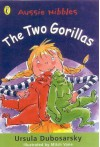 The Aussie Nibble: the Two Gorillas - Ursula Dubosarsky, Mitch Vane