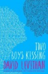 Two Boys Kissing - David Levithan