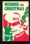 Murder for Christmas : 26 Tales of Seasonal Malice - Thomas Godfrey, Gahan Wilson