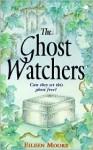 Ghost Watchers - Eileen Moore, Susan Winter