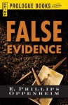 False Evidence (Prologue Crime) - E. Phillips Oppenheim