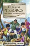 En Busca de Tesoros: Cuatro Aventuras Maravillosas Para Jovenes - Les Thompson, Juan Rojas