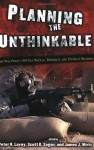 Planning the Unthinkable: How New Powers Will Use Nuclear, Biological, and Chemical Weapons - Scott D. Sagan