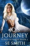Jo's Journey: Lords of Kassis Book 3: Lords of Kassis Book 3 - S.E. Smith
