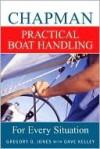 Chapman Practical Boat Handling - Dave Kelley, Greg Jones