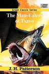 The Man-Eaters of Tsavo - J.H. Patterson