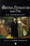British Literature 1640-1789: An Anthology - Robert DeMaria Jr.