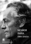 Obra Gruesa (Ediciones UDP) (Spanish Edition) - Nicanor Parra