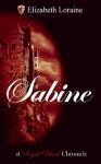 Sabine - book 9 (a Royal Blood Chronicle) - Elizabeth Loraine