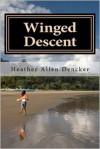 Winged Descent - Heather Allen Dencker
