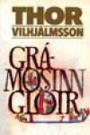 Grámosinn glóir - Thor Vilhjálmsson