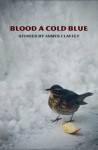 Blood a Cold Blue - James Claffey