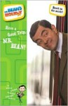 Mr. Bean's Holiday: Have a Good Trip, Mr. Bean! (The Junior Novelization) - Megan E. Bryant, Hamish McColl, Robin Driscoll, Rowan Atkinson, Richard Curtis