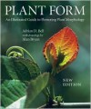 Plant Form: An Illustrated Guide to Flowering Plant Morphology - Adrian Bell