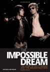 The Impossible Dream The Story Of Scott Walker And The Walker Brothers - Anthony Reynolds