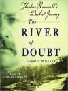 The River of Doubt: Theodore Roosevelt's Darkest Journey (Audio) - Candice Millard, Richard Ferrone