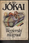 Węgierski magnat - Mór Jókai