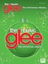 Glee: The Music - The Christmas Album - Hal Leonard Publishing Company