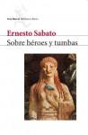 Sobre héroes y tumbas - Ernesto Sábato