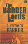 The Border Lords - T. Jefferson Parker