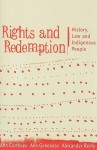 Rights and Redemption: History, Law and Indigenous People - Ann Curthoys