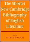 The Shorter New Cambridge Bibliography Of English Literature - George Watson