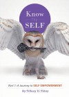 Know Thyself (A Journey to Self-Empowerment) - Tiffany Tilley, Janaya Black, Eric Thomas