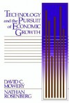 Technology and the Pursuit of Economic Growth - David C. Mowery, Nathan Rosenberg