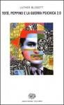 Totò, Peppino e la Guerra Psichica 2.0 - Luther Blissett