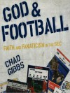 God and Football: Faith and Fanaticism in the Southeastern Conference (MP3 Book) - Chad Gibbs