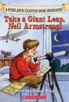 Take a Giant Leap, Neil Armstrong! (Before I Made History) - Peter Roop, Connie Roop